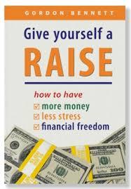 Give yourself a raise by Gordon Bennett Bleil