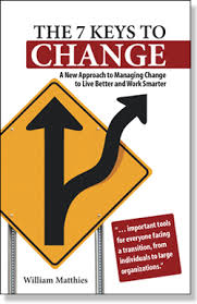 The 7 Keys to Change by William Matthies